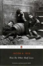 How the Other Half Lives af Luc Sante, Jacob A Riis