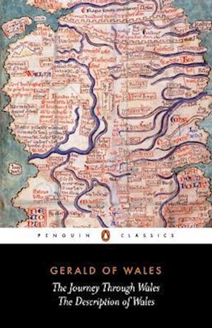 The Journey Through Wales and the Description of Wales af Betty Radice, Cambrensis Giraldus, Giraldus Cambrensis