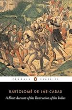 A Short Account of the Destruction of the Indies af Bartolome de Las Casas, Anthony Pagden, Nigel Griffin