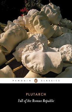 The Fall of the Roman Republic af Robin Seager, Rex Warner, Plutarch