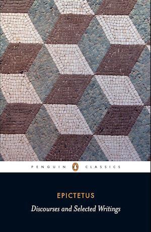 Discourses and Selected Writings af Epictetus, Robert F Dobbin
