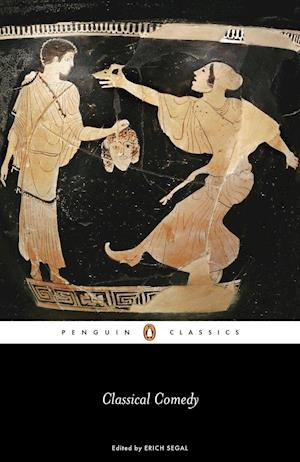 Classical Comedy af Plautus, Aristophanes, Terence