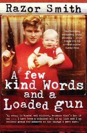 A Few Kind Words and a Loaded Gun af Noel Razor Smith