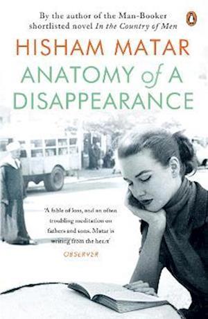 Anatomy of a Disappearance af Hisham Matar