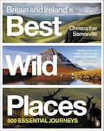 Britain and Ireland's Best Wild Places af Christopher Somerville