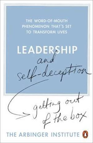 Leadership and Self-deception af Arbinger Institute