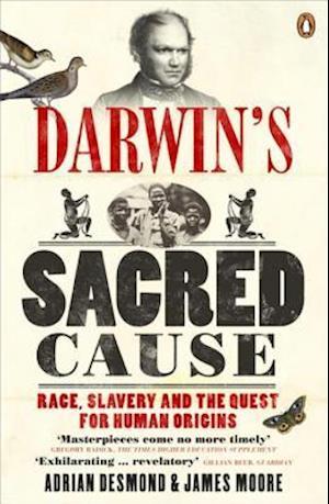 Darwin's Sacred Cause af Adrian J Desmond, James Moore