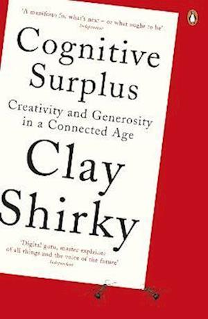 Bog, paperback Cognitive Surplus af Clay Shirky