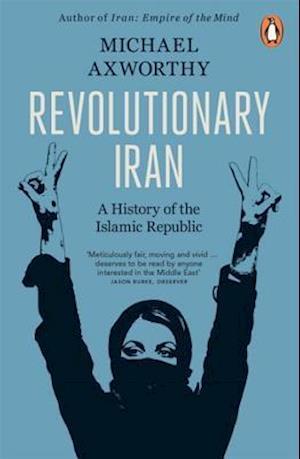 Revolutionary Iran af Michael Axworthy