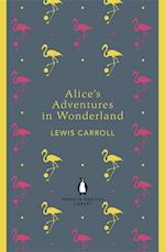 Alice's Adventures in Wonderland and Through the Looking Glass af Lewis Carroll