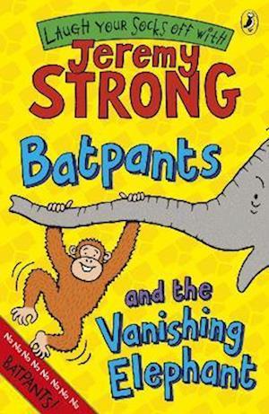 Batpants and the Vanishing Elephant af Jeremy Strong