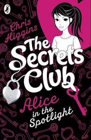 The Secrets Club: Alice in the Spotlight af Chris Higgins