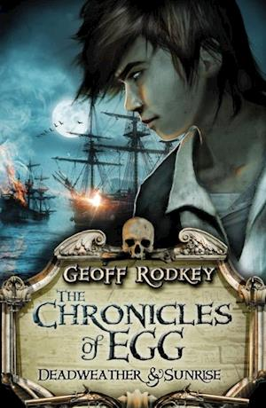 Chronicles of Egg: Deadweather and Sunrise af Geoff Rodkey