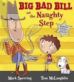 Big Bad Bill on the Naughty Step af Mark Sperring
