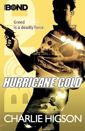Young Bond: Hurricane Gold af Charlie Higson