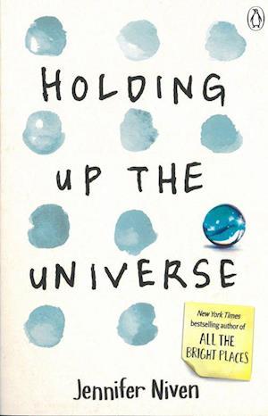 Holding Up the Universe af Jennifer Niven