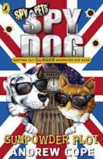 Spy Dog: The Gunpowder Plot