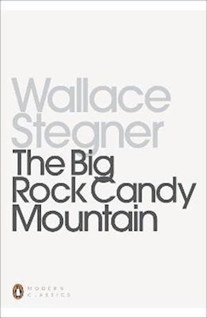 The Big Rock Candy Mountain af Wallace Stegner