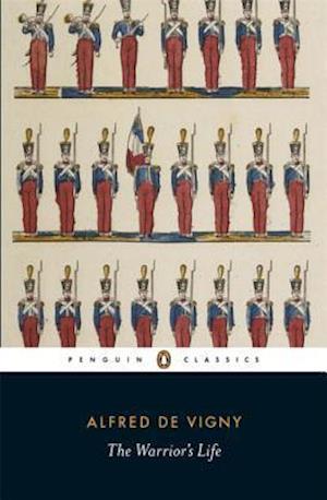 The Warrior's Life af Alfred De Vigny