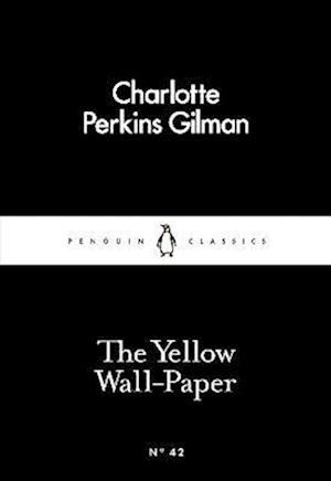 The Yellow Wall-Paper af Charlotte Perkins Gilman