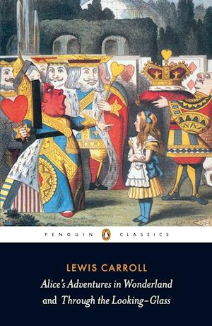 Alice's Adventures in Wonderland and Through the Looking Glass af Lewis Carroll, John Tenniel, Hugh Haughton