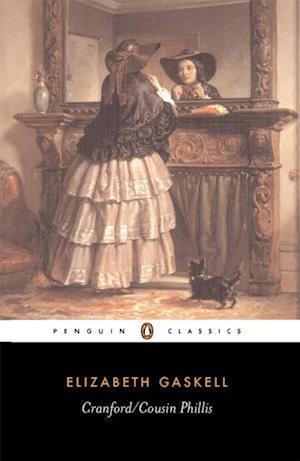 Cranford/Cousin Phillis af Elizabeth Gaskell