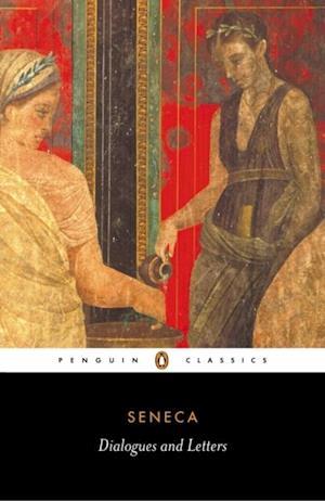 Dialogues and Letters af Seneca