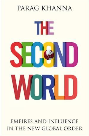 Second World af Parag Khanna