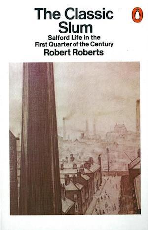 Classic Slum af Robert Roberts