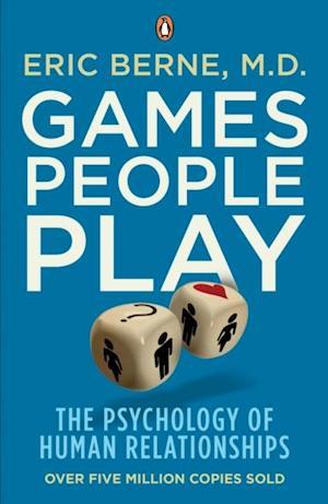 Games People Play af Eric Berne