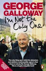 I'm Not The Only One af George Galloway