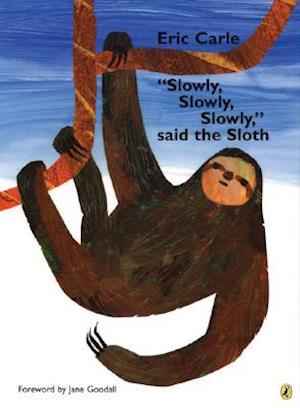 Slowly, Slowly, Slowly Said the Sloth af Eric Carle