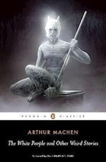 The White People and Other Weird Stories af Guillermo del Toro, Arthur Machen, S T Joshi