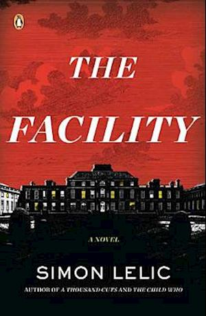 The Facility af Simon Lelic