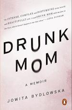 Drunk Mom af Jowita Bydlowska