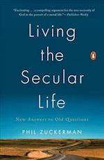 Living the Secular Life af Phil Zuckerman