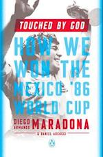 Touched by God af Diego Armando Maradona, Daniel Arcucci
