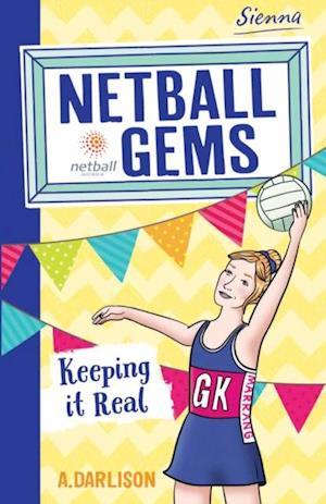 Netball Gems 6: Keeping it Real af Aleesah Darlison