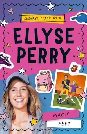 Ellyse Perry 2: Magic Feet af Sherryl Clark, Ellyse Perry