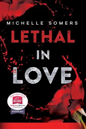 Lethal in Love: The Complete Book af Michelle Somers