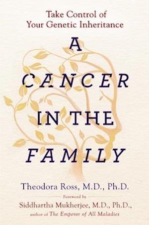 Bog, paperback A Cancer in the Family af Theodora Ross, Siddhartha Mukherjee
