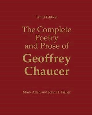 The Complete Poetry and Prose of Geoffrey Chaucer af Mark Allen, John H Fisher