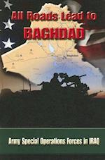 All Roads Lead to Baghdad af Robert W. Jones Jr., Kenneth Finlayson, Charles H. Briscoe
