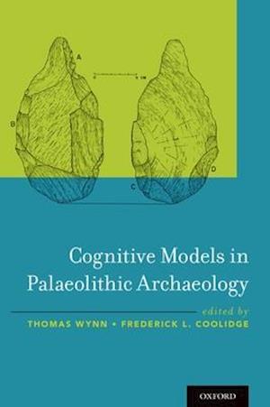 Bog, hardback Cognitive Models in Palaeolithic Archaeology af Thomas Wynn