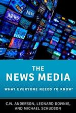 The News Media (What Everyone Needs to Know)