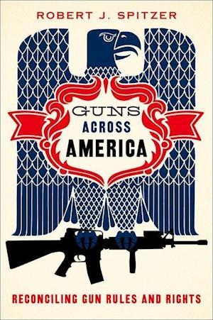 Guns Across America af Robert Spitzer