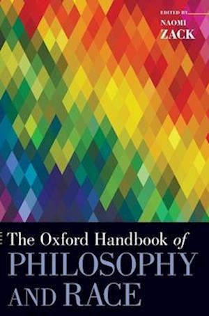 Bog, hardback The Oxford Handbook of Philosophy and Race af Naomi Zack