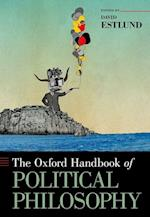 The Oxford Handbook of Political Philosophy (Oxford Handbooks)