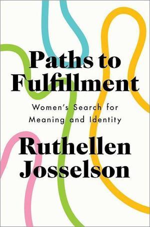 Bog, hardback Paths to Fulfillment af Ruthellen Josselson