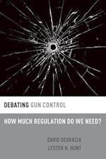 Debating Gun Control (Debating Ethics)